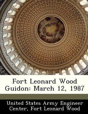 Bibliogov Fort Leonard Wood Guidon: March 12, 1987 by United States Army Engineer Center, Fort [Paperback] at Sears.com